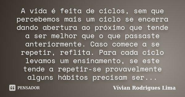 A Vida é Feita De Ciclos Sem Que Vívian Rodrigues Lima