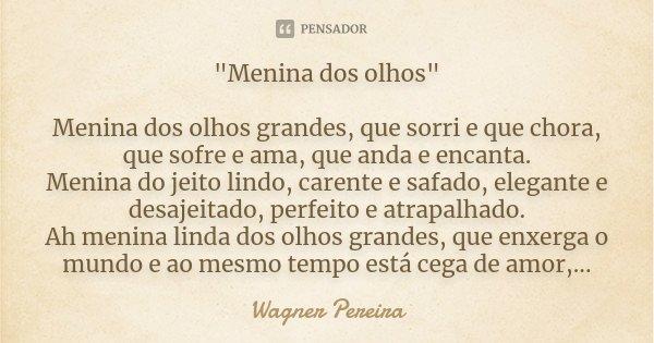 Menina Dos Olhos Menina Dos Wagner Pereira