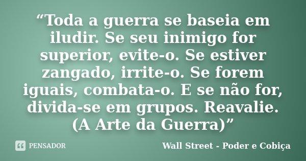 Toda A Guerra Se Baseia Em Iludir Se Wall Street Poder E