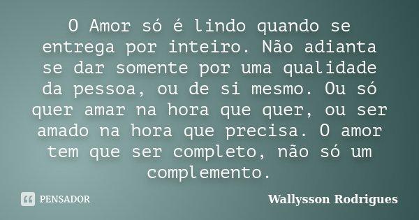 Romance No Ar 40 Frases De Amor Para Usar No Status Do: O Amor Só é Lindo Quando Se Entrega... Wallysson Rodrigues