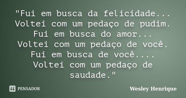 Fui Em Busca Da Felicidade Wesley Henrique