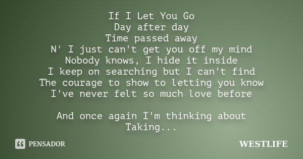 If I Let You Go Day After Day Time Westlife