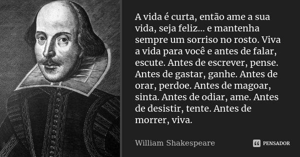 A Vida é Curta Então Ame A Sua Vida William Shakespeare