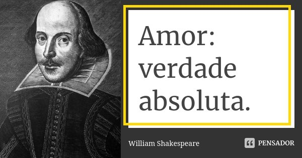 William Shakespeare 18 Pensador