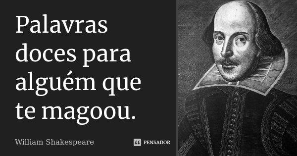 Palavras Doces Para Alguém Que Te William Shakespeare