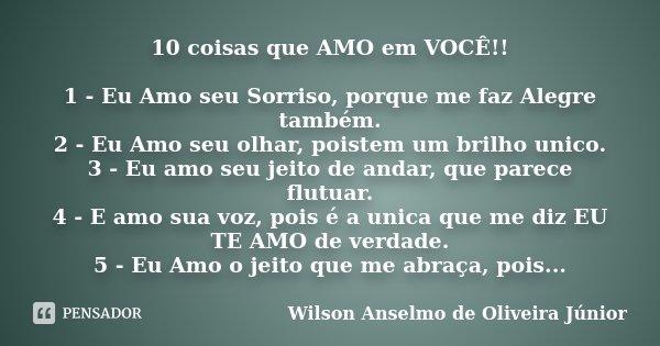 10 Coisas Que Amo Em Você 1 Eu Amo Wilson Anselmo De Oliveira