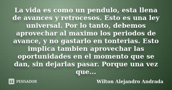 La Vida Es Como Un Pendulo Esta Llena Wilton Alejandro