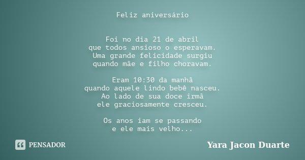 Feliz Aniversário Foi No Dia 21 De Yara Jacon Duarte