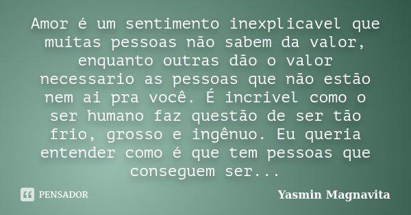 Amor é Um Sentimento Inexplicavel Que Yasmin Magnavita