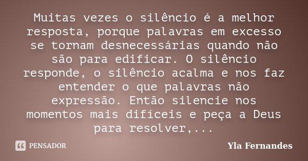 Muitas Vezes O Silêncio é A Melhor... Yla Fernandes