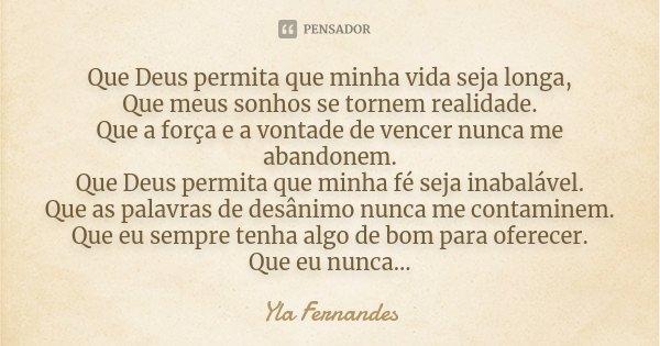 Que Deus Permita Que Minha Vida Seja Yla Fernandes