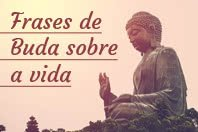 10 Frases de Buda que vão inspirar a sua vida