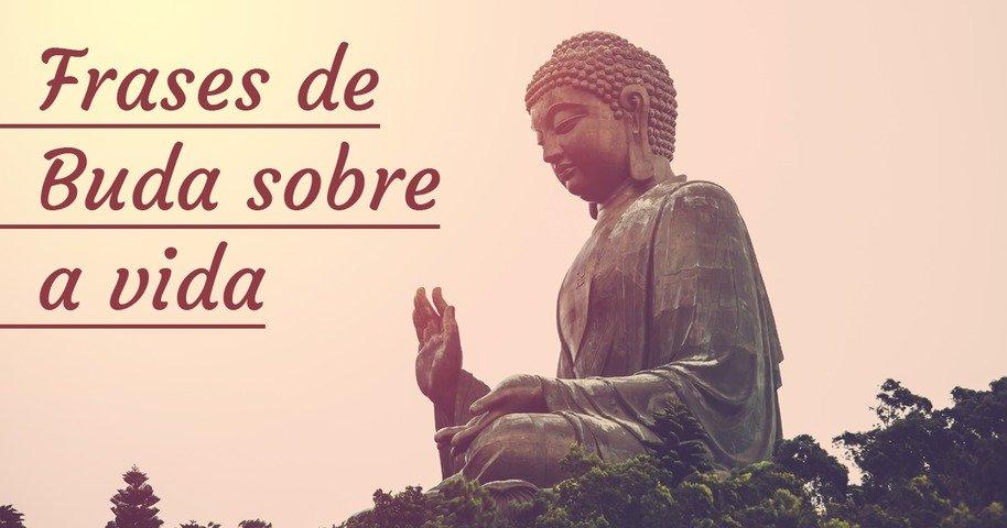 15 Frases De Buda Que Vão Inspirar A Sua Vida Pensador