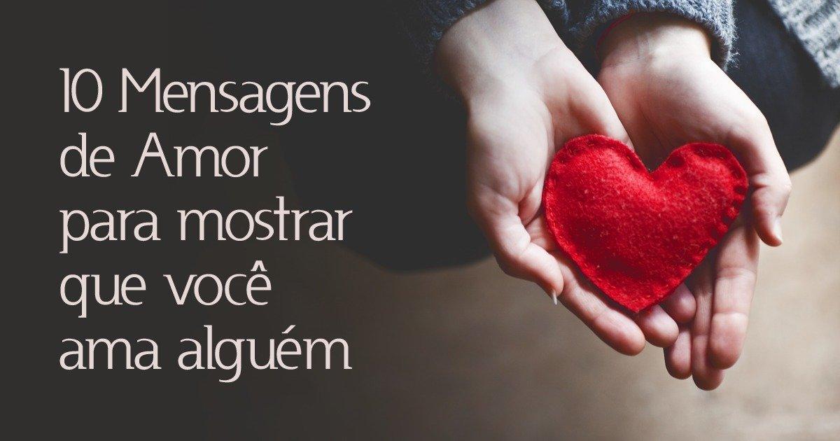 10 Mensagens De Amor Para Mostrar Que Você Ama Alguém Pensador
