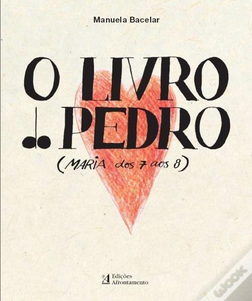 O livro do Pedro (Maria dos 7 aos 8) - Manuela Bacelar