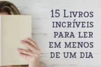 15 Livros incríveis que você pode ler em apenas um dia (ou menos)