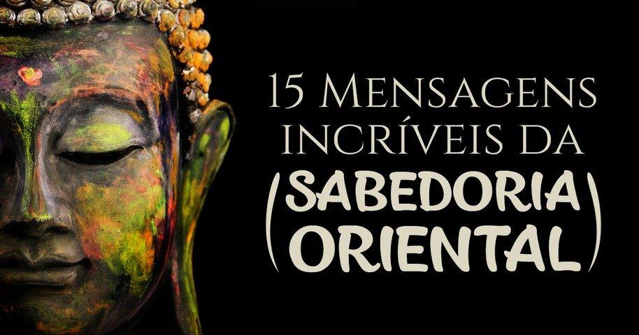 15 Mensagens Incríveis Da Sabedoria Oriental Pensador