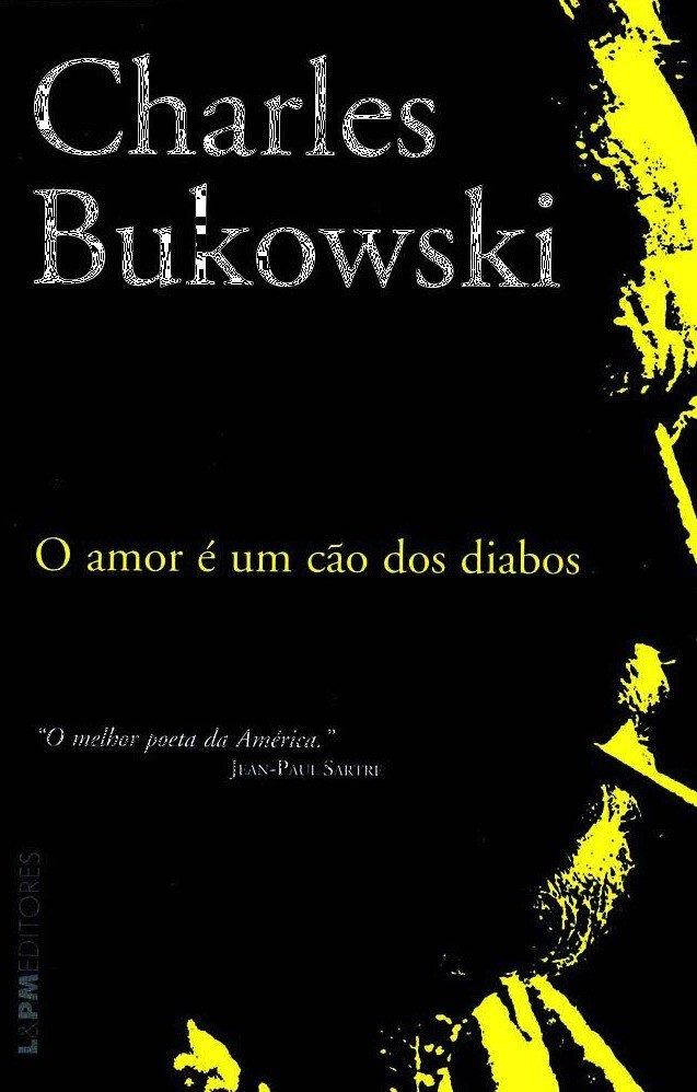 O amor é um cão dos diabos, de Charles Bukowski
