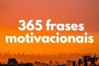 365 frases motivacionais: positividade e inspiração! ✨