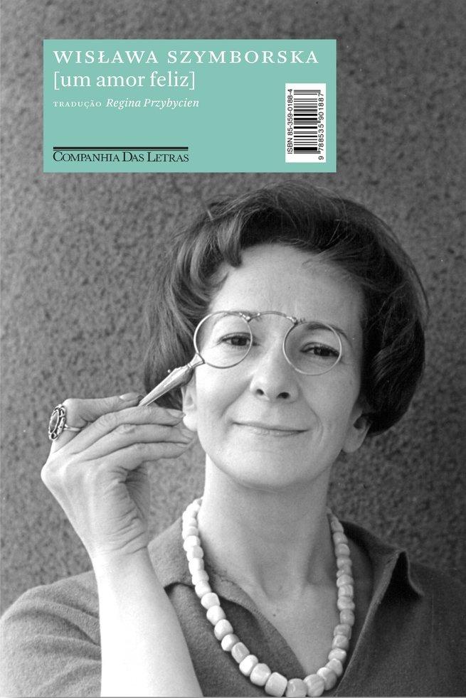 Um amor feliz, de Wislawa Szymborska
