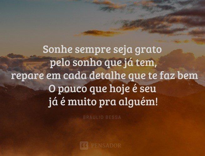 22 Frases De Braúlio Bessa Que Vão Inspirar O Seu Dia Pensador