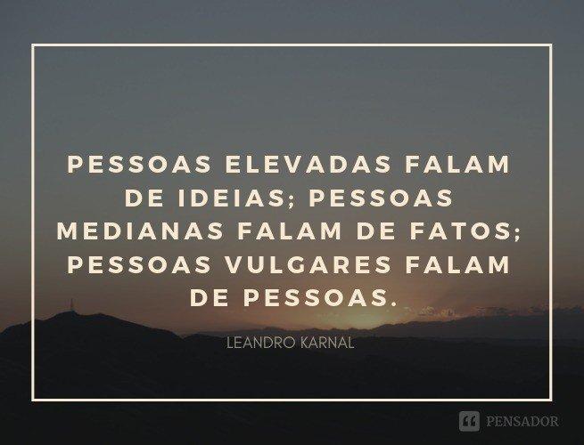 As 47 Melhores Frases De Leandro Karnal Para Provocar Sua