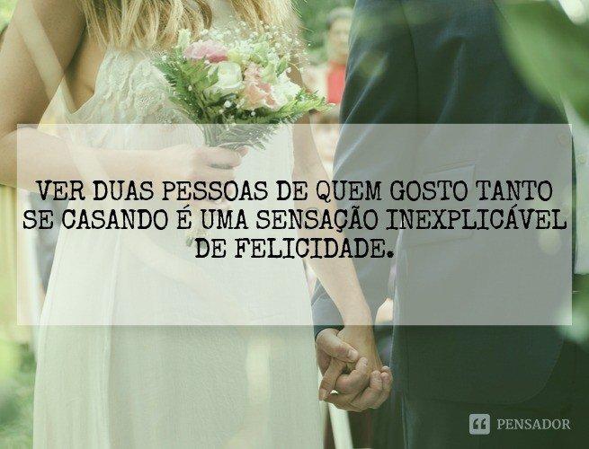 Ver duas pessoas de quem gosto tanto se casando é uma sensação inexplicável de felicidade.