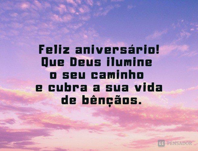 Feliz aniversário! Que Deus ilumine o seu caminho e cubra a sua vida de bênçãos.