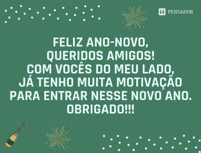 Feliz Ano-Novo, queridos amigos! Com vocês do meu lado, já tenho muita motivação para entrar nesse novo ano com motivação. Obrigado!!!