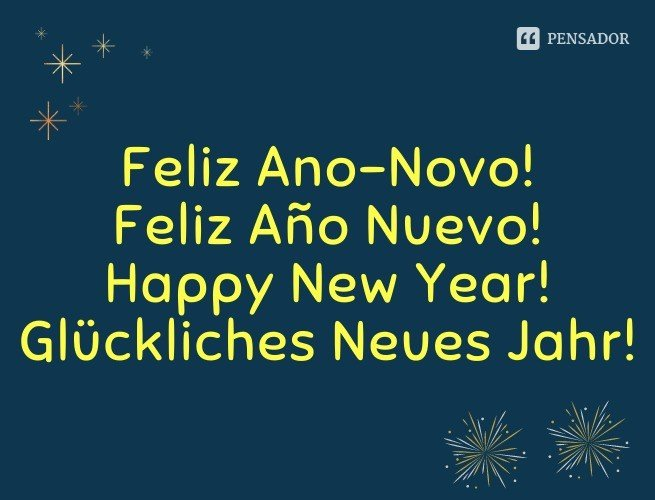 Feliz Ano-Novo! Feliz Año Nuevo! Happy New Year! Glückliches Neues Jahr!