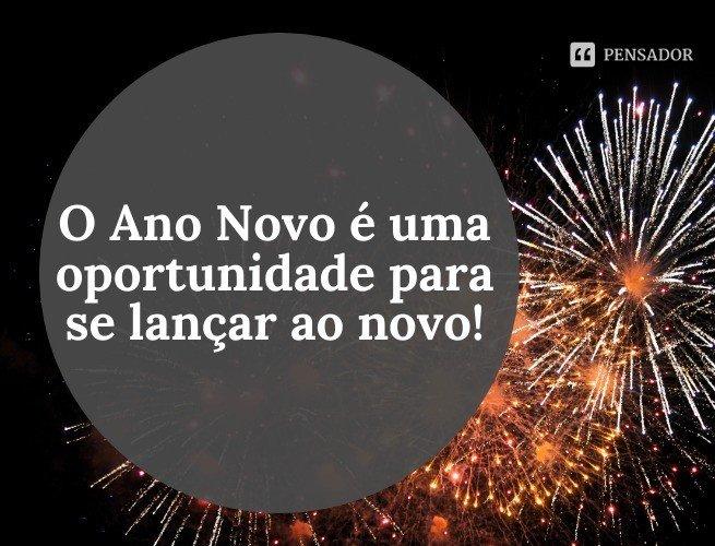 O Ano Novo é uma oportunidade para se lançar ao novo!