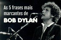 As 5 melhores frases de Bob Dylan, vencedor do Prêmio Nobel de Literatura 2016
