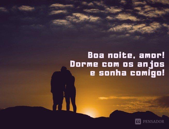 Boa noite, amor! Dorme com os anjos e sonha comigo!