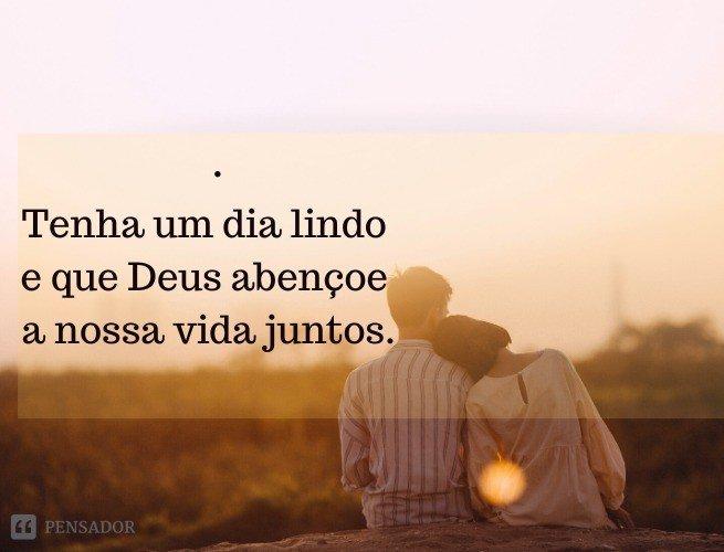 Deus me guiou até você e eu finalmente conheci o amor verdadeiro. Tenha um dia lindo e que Deus abençoe a nossa vida juntos. Te amo!