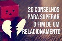 20 conselhos para superar o fim de um relacionamento