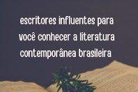 17 escritores influentes para você conhecer a literatura contemporânea brasileira