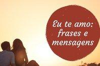 Eu te amo! 64 frases e mensagens emocionantes ❤️