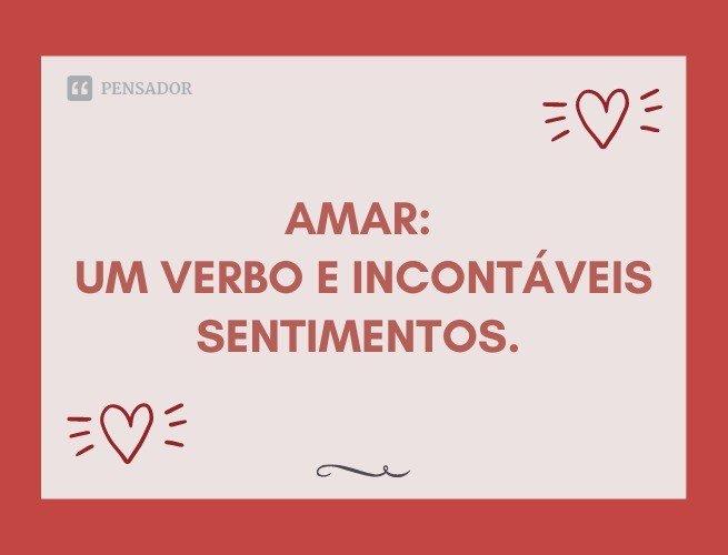 Amar: um verbo e incontáveis sentimentos.