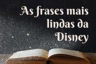 As mais lindas frases de amor dos filmes da Disney
