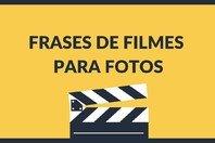 52 frases de filmes para fotos