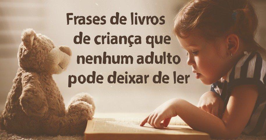 18 Frases De Livros De Criança Que Nenhum Adulto Pode Deixar De Ler