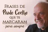 20 frases de Paulo Coelho que te marcarão para sempre
