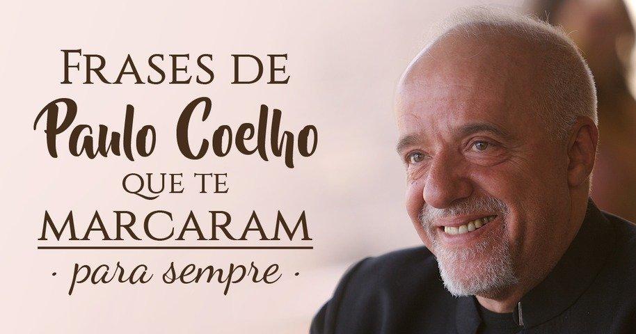 Frases De Paulo Coelho: 20 Frases De Paulo Coelho Que Te Marcarão Para Sempre