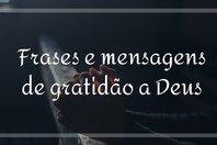 71 frases e mensagens de gratidão a Deus 🙏🏻