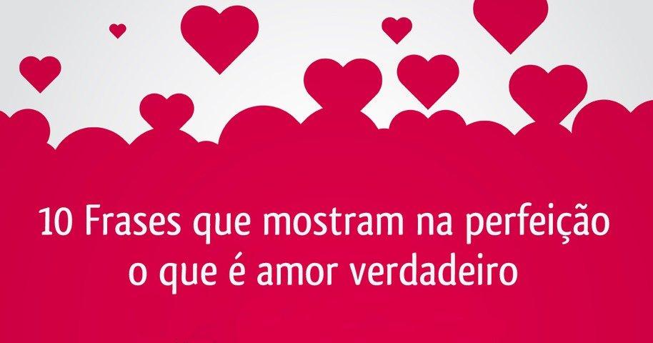 10 Imagens Com Frases Que Descrevem Amor Verdadeiro De Forma