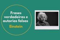 24 frases que realmente são de Einstein (e 6 famosas que nunca foram ditas por ele)