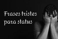 72 frases tristes para status para expressar suas emoções 😢💔