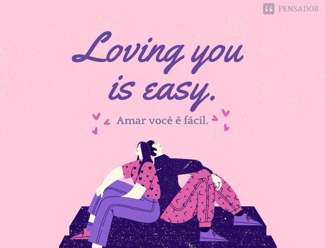 Loving you is easy.
