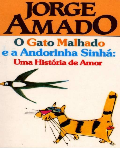 O Gato Malhado e a Andorinha Sinhá.