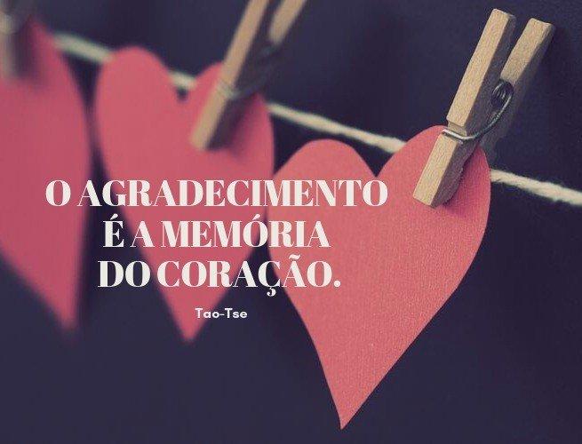 O agradecimento é a memória do coração.
